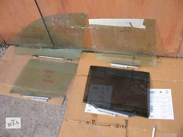 б/у Двери/багажник и компоненты Стекло двери Легковой Toyota Rav 4 2007- объявление о продаже  в Луцке